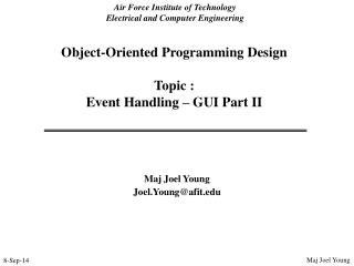 Object-Oriented Programming Design Topic :   Event Handling – GUI Part II
