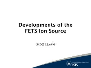 Developments of the FETS Ion Source