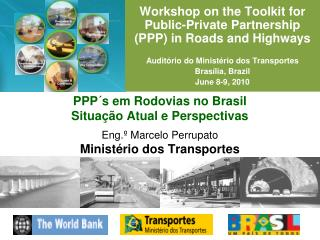 Workshop  on the  Toolkit for  Public-Private Partnership  (PPP) in  Roads and Highways