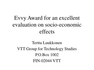 Evvy Award for an excellent evaluation on socio-economic effects