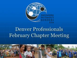 Denver Professionals February Chapter Meeting