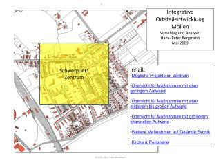Integrative Ortsteilentwicklung Möllen Vorschlag und Analyse:  Hans- Peter Bergmann Mai 2009