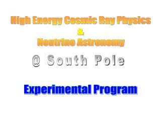 High Energy Cosmic Ray Physics & Neutrino Astronomy