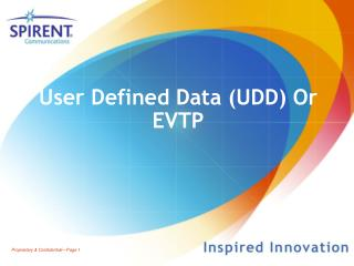 User Defined Data (UDD) Or EVTP