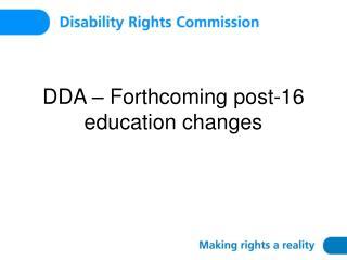 DDA – Forthcoming post-16 education changes