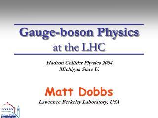 Gauge-boson Physics at the LHC