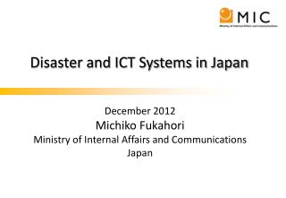 Disaster and ICT Systems in Japan