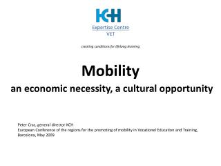 Mobility an economic necessity, a cultural opportunity