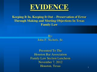 By: John F. Nichols, Sr. Presented To The  Houston Bar Association Family Law Section Luncheon