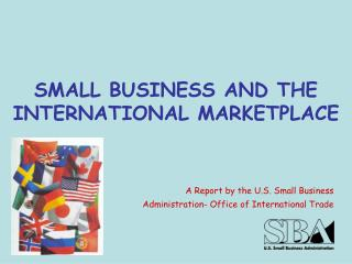 SMALL BUSINESS AND THE INTERNATIONAL MARKETPLACE