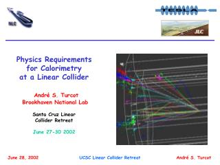 Physics Requirements for Calorimetry  at a Linear Collider André S. Turcot