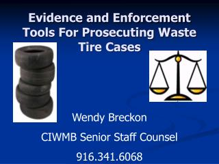 Evidence and Enforcement Tools For Prosecuting Waste Tire Cases