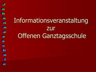 Informationsveranstaltung zur   Offenen Ganztagsschule