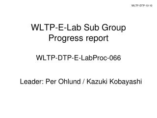 WLTP-E-Lab Sub Group Progress report WLTP-DTP-E-LabProc-066