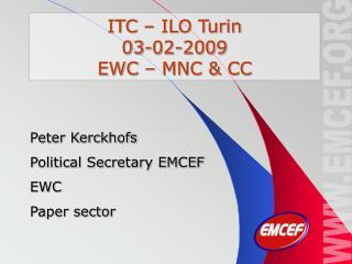 ITC – ILO Turin 03-02-2009 EWC – MNC & CC