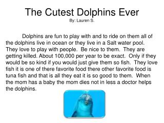 The Cutest Dolphins Ever By: Lauren S.