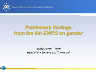 Preliminary findings  from the 5th EWCS on gender