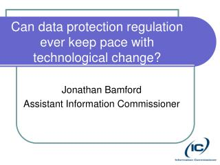 Can data protection regulation ever keep pace with technological change?