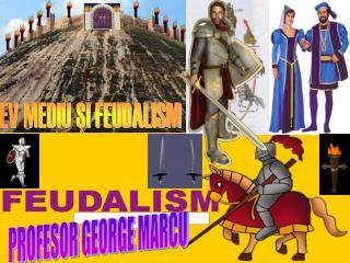EV MEDIU ?I FEUDALISM