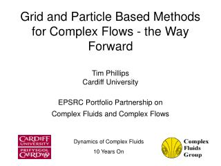 Grid and Particle Based Methods for Complex Flows - the Way Forward