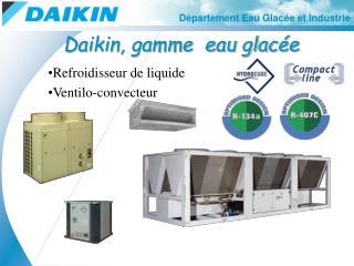Daikin, gamme  eau glacée