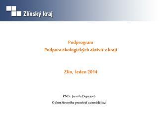Podprogram Podpora ekologických aktivit v kraji Zlín,  leden 2014