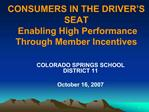 CONSUMERS IN THE DRIVER S SEAT  Enabling High Performance Through Member Incentives