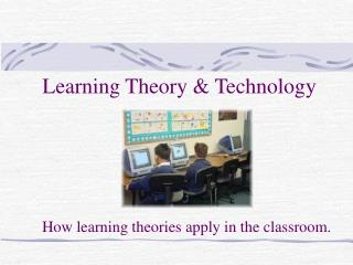 Learning Theory  Technology