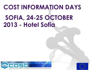 COST INFORMATION DAYS  SOFIA, 24-25 OCTOBER  2013 - Hotel Sofia