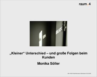 �Kleiner� Unterschied � und gro�e Folgen beim Kunden Monika S�ller