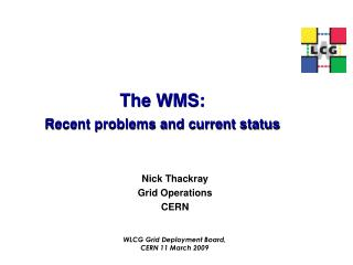 The WMS: Recent problems and current status