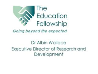 Dr Albin  Wallace Executive Director of Research and Development