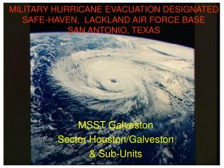 MILITARY HURRICANE EVACUATION DESIGNATED  SAFE-HAVEN,  LACKLAND AIR FORCE BASE SAN ANTONIO, TEXAS