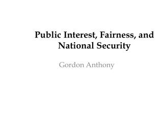 Public Interest, Fairness, and National Security