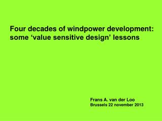 Four decades of windpower development: some 'value sensitive design' lessons