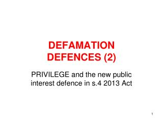 DEFAMATION  DEFENCES (2)