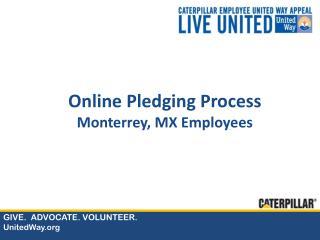 Online Pledging Process  Monterrey, MX Employees
