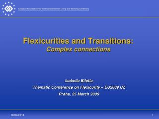 Flexicurities and Transitions: Complex connections