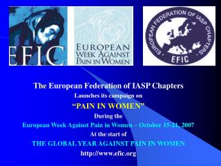 """The  European Federation of IASP Chapters Launches its campaign on """"PAIN IN WOMEN"""" During the"""