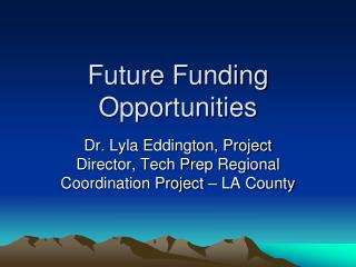 Future Funding Opportunities