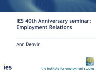 IES 40th Anniversary seminar:  Employment Relations