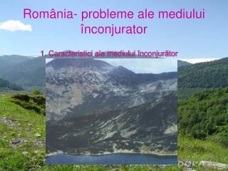 Rom ânia- probleme ale mediului înconjurator