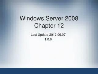 Windows Server 2008 Chapter 12