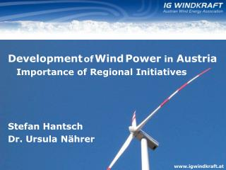 Development of Wind Power  in  Austria 	Importance of Regional Initiatives  Stefan Hantsch