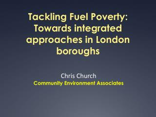 Tackling Fuel Poverty: Towards integrated approaches in London boroughs