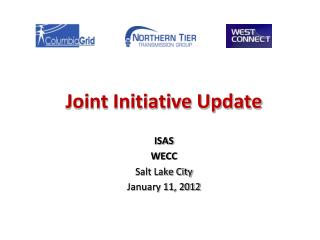 Joint Initiative Update ISAS WECC Salt Lake City January 11, 2012