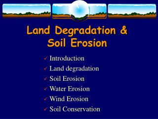 Land Degradation &  Soil Erosion