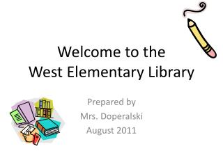 Welcome to the  West Elementary Library