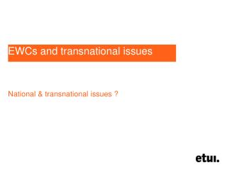 EWCs  and transnational  issues