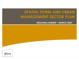 SPATIAL FORM AND URBAN MANAGEMENT SECTOR PLAN